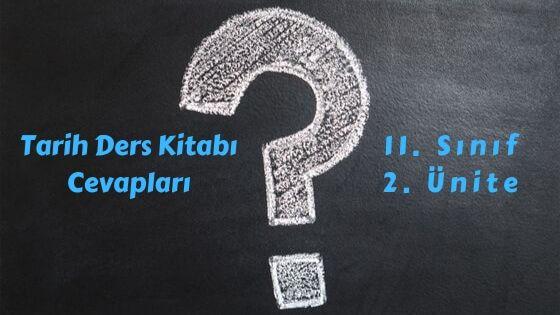 11. Sınıf Tarih Ders Kitabı Cevapları
