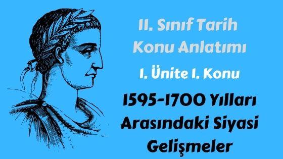 1595-1700 Yılları Arasındaki Siyasi Gelişmeler