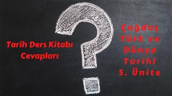 Çağdaş Türk ve Dünya Tarihi Ders Kitabı Cevapları